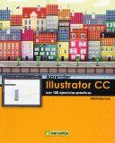 Learn Illustrator CC with 100 practical exercises / [MEDIAactive] encore.fam ...